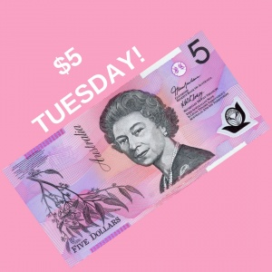$5 Tuesday!